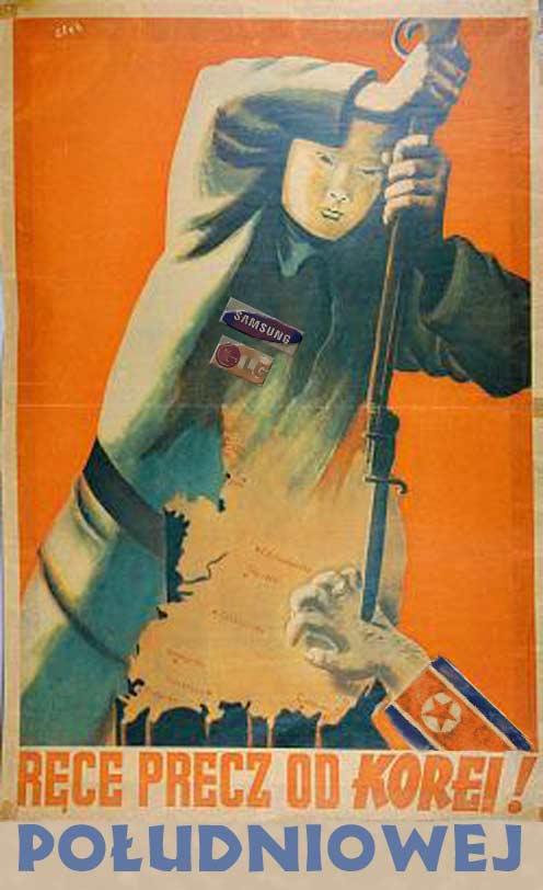 (aut. Nacho; wykorzyst. plakat z okresu wojny koreańskiej; aut.?)